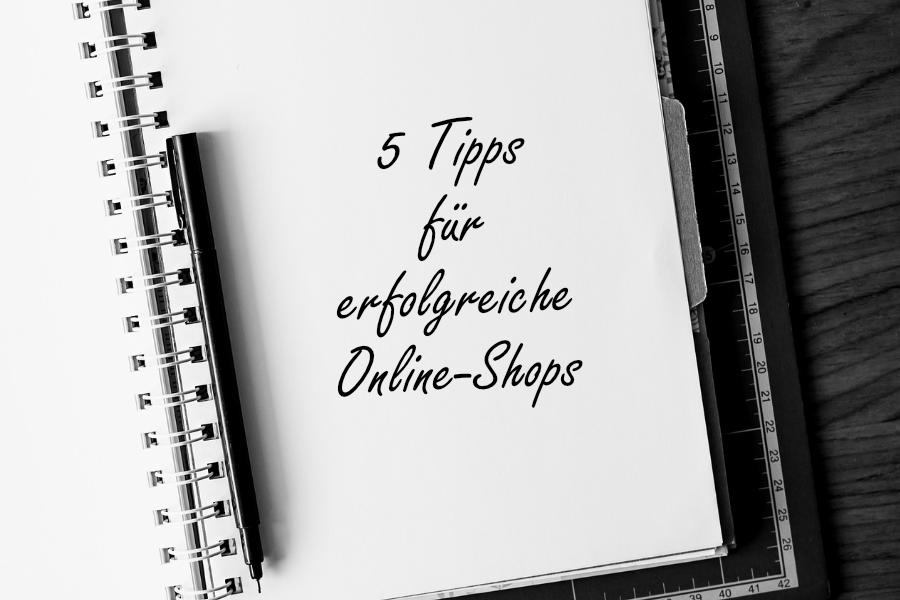 5 Tipps für erfolgreiche Online-Shops und Verkaufsseiten